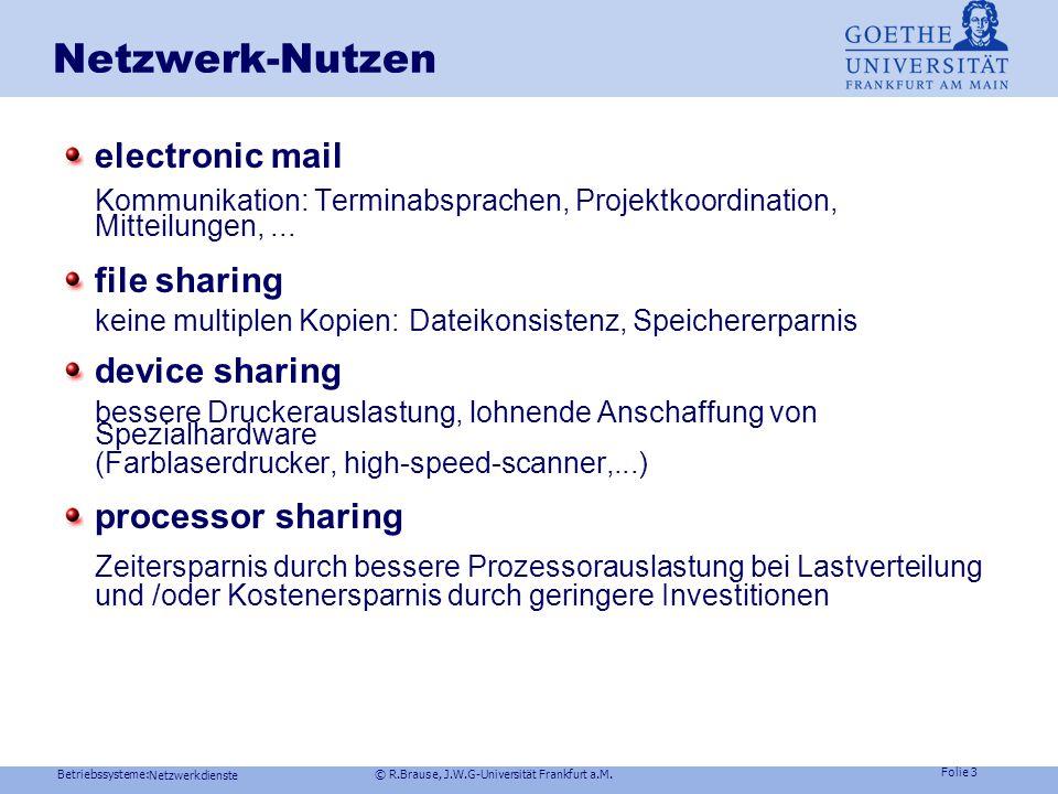 Betriebssysteme: © R.Brause, J.W.G-Universität Frankfurt a.M. Folie 2 Dienste im Netz Kommunikation in Netzen Dateisysteme im Netz Arbeitsmodelle im N