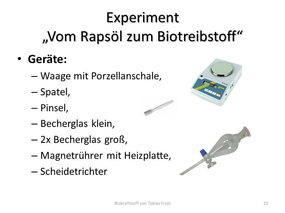 """Experiment """"Vom Rapsöl zum Biotreibstoff"""" Geräte: – Waage mit Porzellanschale, – Spatel, – Pinsel, – Becherglas klein, – 2x Becherglas groß, – Magnetr"""