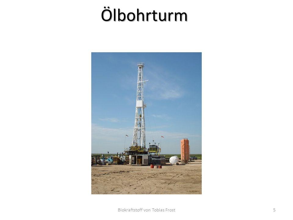 Das Erdöl wird knapp Biokraftstoff von Tobias Frost6 Nach 55 Jahren ist der Erdöl aufgebraucht