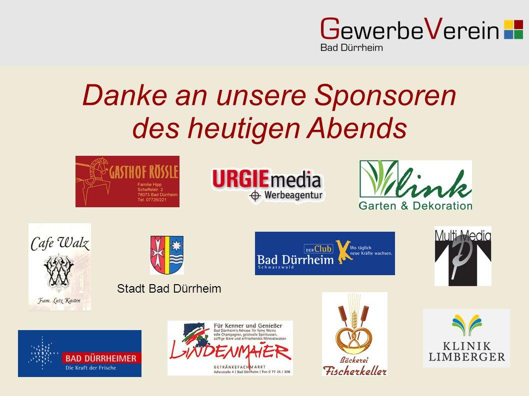 Danke an unsere Sponsoren des heutigen Abends Stadt Bad Dürrheim