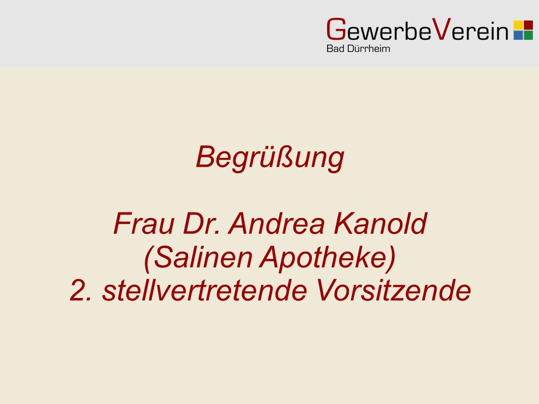 Begrüßung Frau Dr. Andrea Kanold (Salinen Apotheke) 2. stellvertretende Vorsitzende