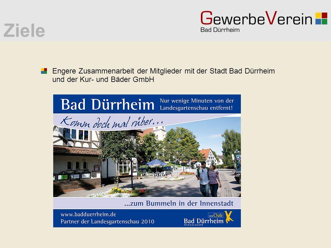 Ziele Engere Zusammenarbeit der Mitglieder mit der Stadt Bad Dürrheim und der Kur- und Bäder GmbH