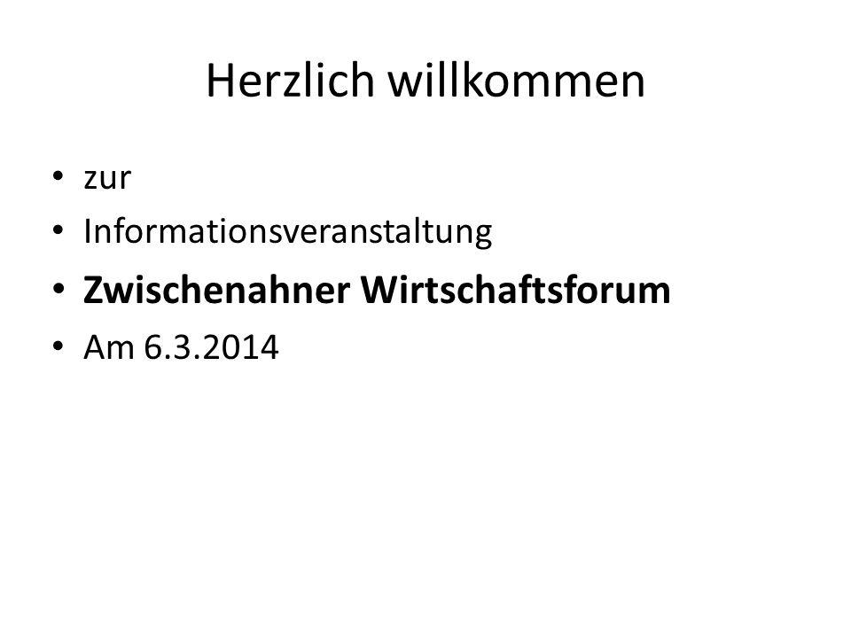 Herzlich willkommen zur Informationsveranstaltung Zwischenahner Wirtschaftsforum Am 6.3.2014
