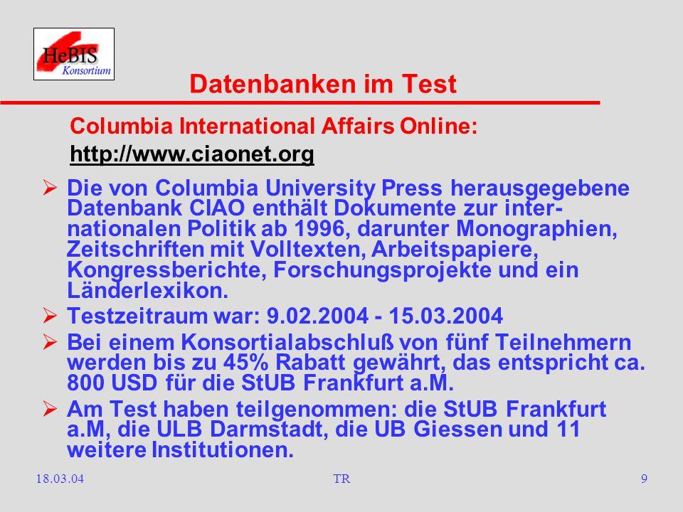 18.03.04TR8  An einem Package von 18 Titeln des Thieme-Verlags wurde kein konsortialfähiges Interesse geäußert.