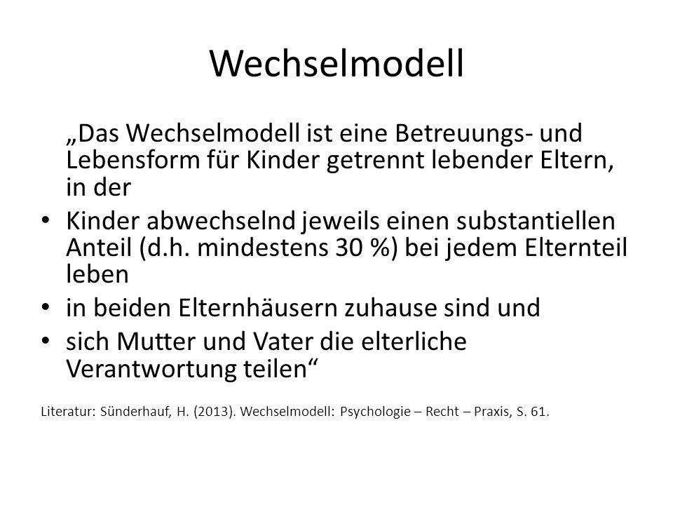 """Wechselmodell """"Das Wechselmodell ist eine Betreuungs- und Lebensform für Kinder getrennt lebender Eltern, in der Kinder abwechselnd jeweils einen subs"""