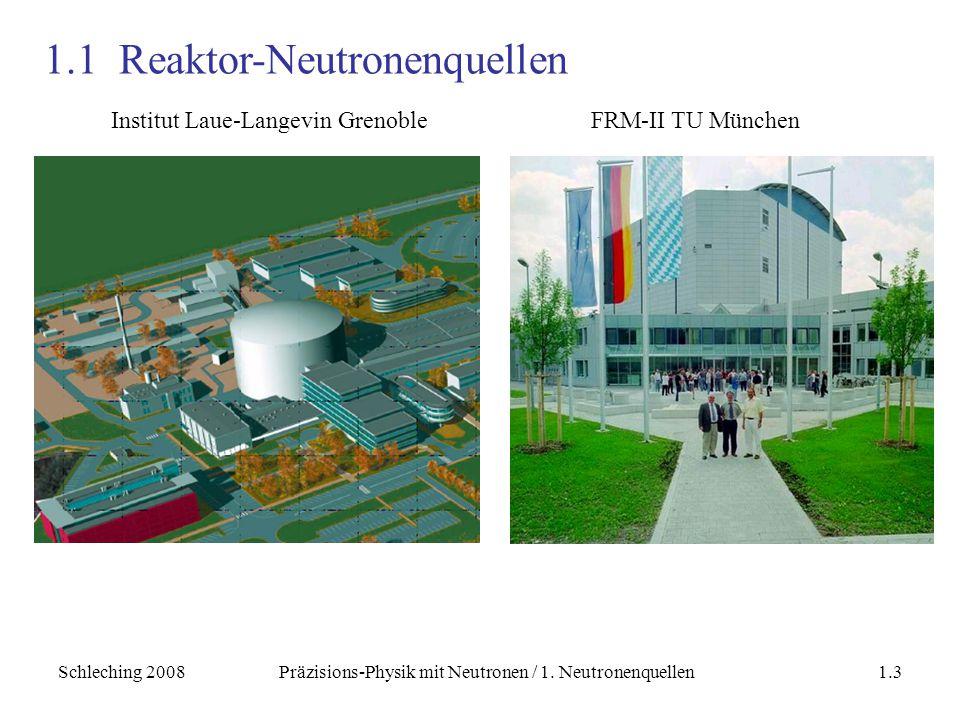Schleching 2008Präzisions-Physik mit Neutronen / 1.