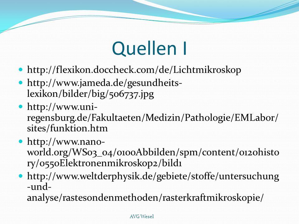 Quellen I http://flexikon.doccheck.com/de/Lichtmikroskop http://www.jameda.de/gesundheits- lexikon/bilder/big/506737.jpg http://www.uni- regensburg.de