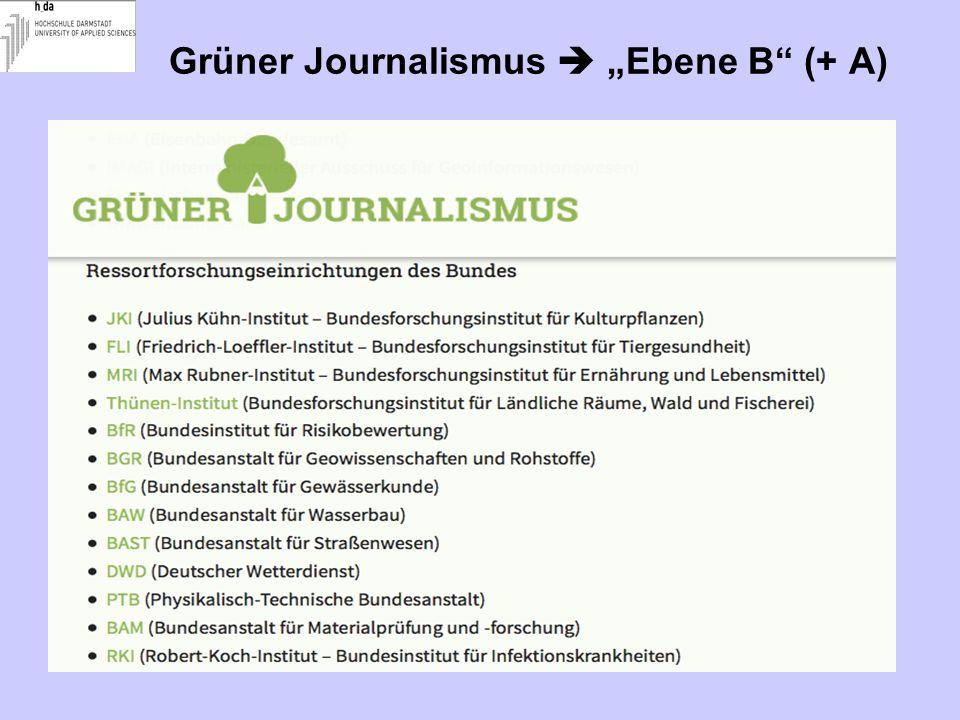 "Grüner Journalismus  ""Ebene B"" (+ A)"