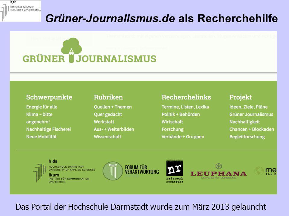 Das Portal der Hochschule Darmstadt wurde zum März 2013 gelauncht Grüner-Journalismus.de als Recherchehilfe