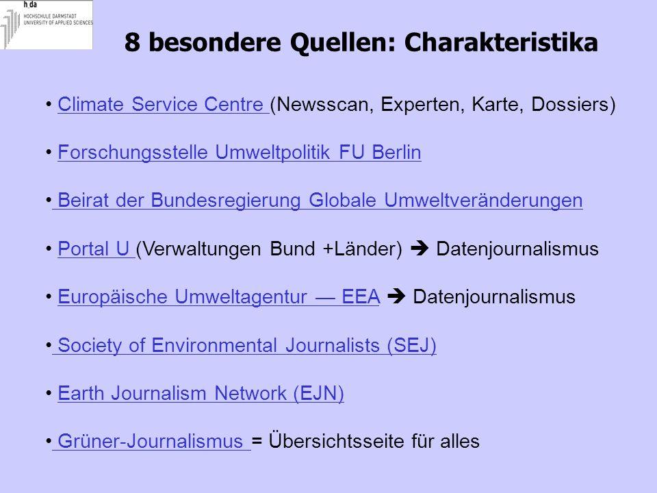 8 besondere Quellen: Charakteristika Climate Service Centre (Newsscan, Experten, Karte, Dossiers)Climate Service Centre Forschungsstelle Umweltpolitik