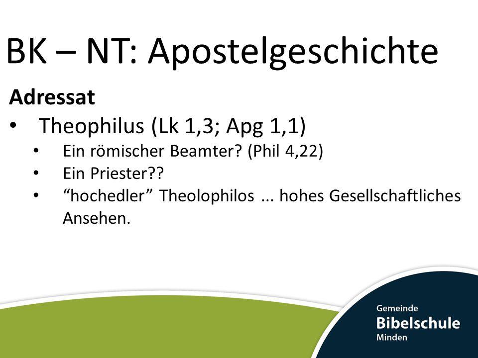 """Adressat Theophilus (Lk 1,3; Apg 1,1) Ein römischer Beamter? (Phil 4,22) Ein Priester?? """"hochedler"""" Theolophilos... hohes Gesellschaftliches Ansehen."""