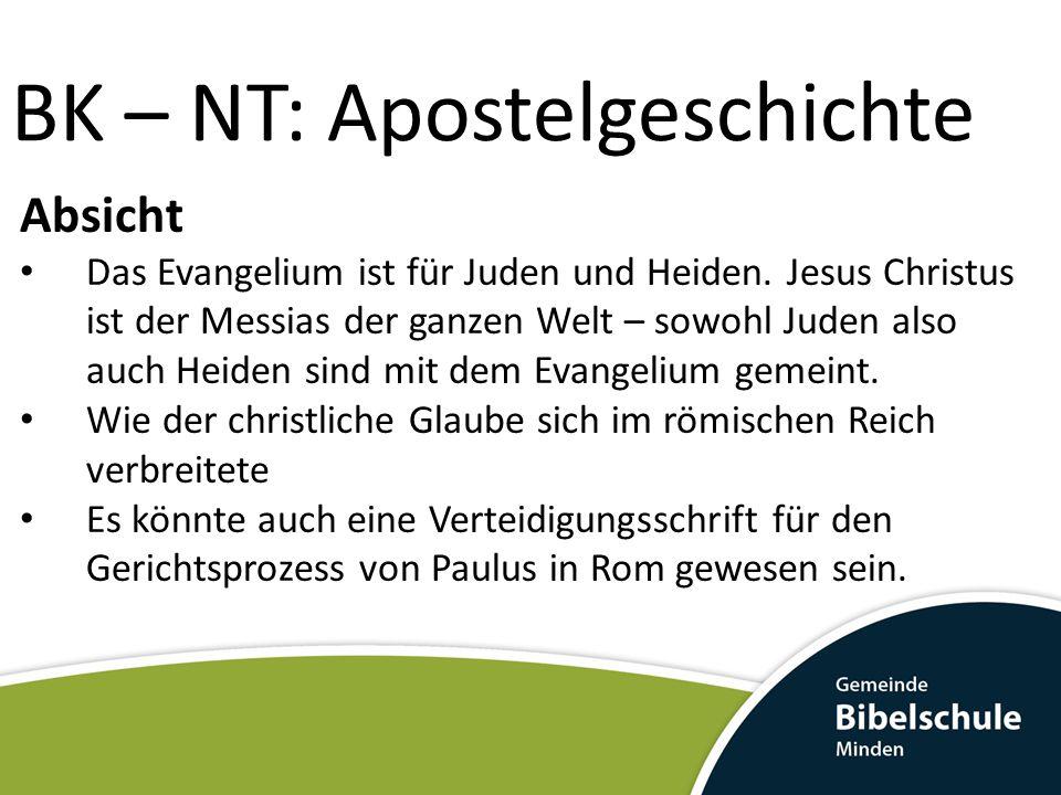 BK – NT: Apostelgeschichte Apg 13-20: Geplante Missionsarbeit 12,24-14,28 Die erste Missionsreise 15,1-35 Das Konzil in Jerusalem 15,26-18,22 Die zweite Missionsreise 18,23-21,16 Die dritte Missionsreise