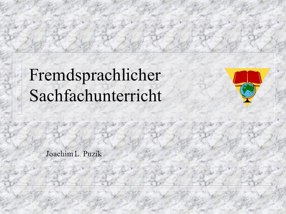 Fremdsprachlicher Sachfachunterricht Joachim L. Puzik