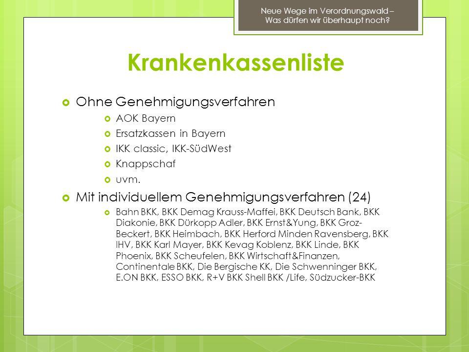 Krankenkassenliste  Ohne Genehmigungsverfahren  AOK Bayern  Ersatzkassen in Bayern  IKK classic, IKK-SüdWest  Knappschaf  uvm.  Mit individuell