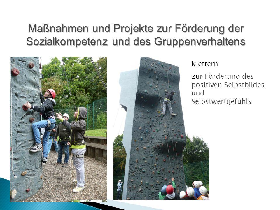 Maßnahmen und Projekte zur Förderung der Sozialkompetenz und des Gruppenverhaltens Klettern zur Förderung des positiven Selbstbildes und Selbstwertgef