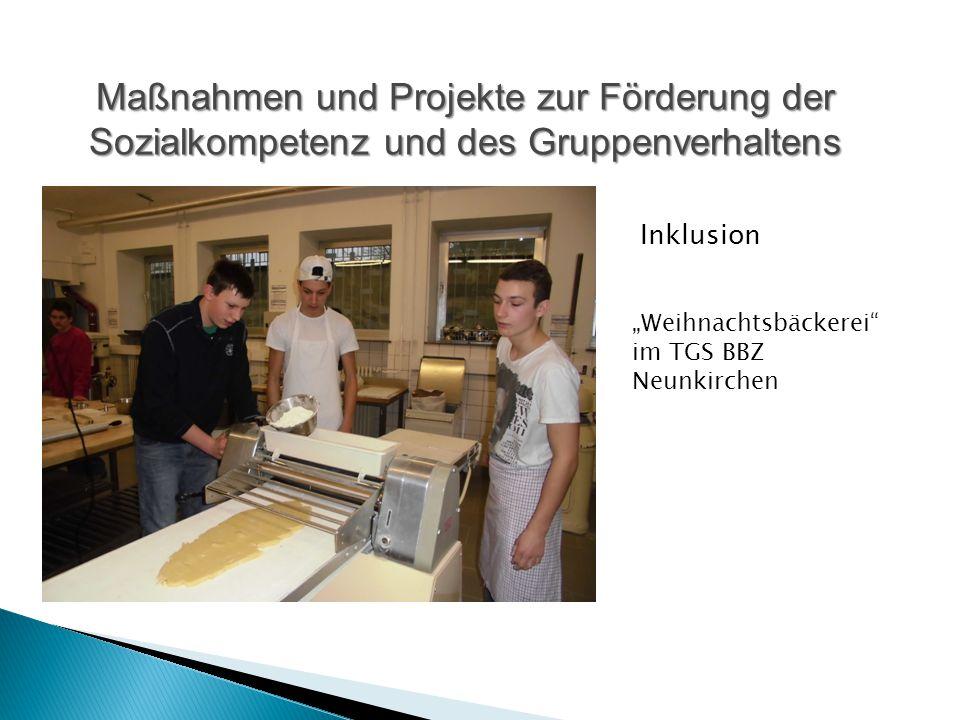 """Maßnahmen und Projekte zur Förderung der Sozialkompetenz und des Gruppenverhaltens Inklusion """"Weihnachtsbäckerei"""" im TGS BBZ Neunkirchen"""