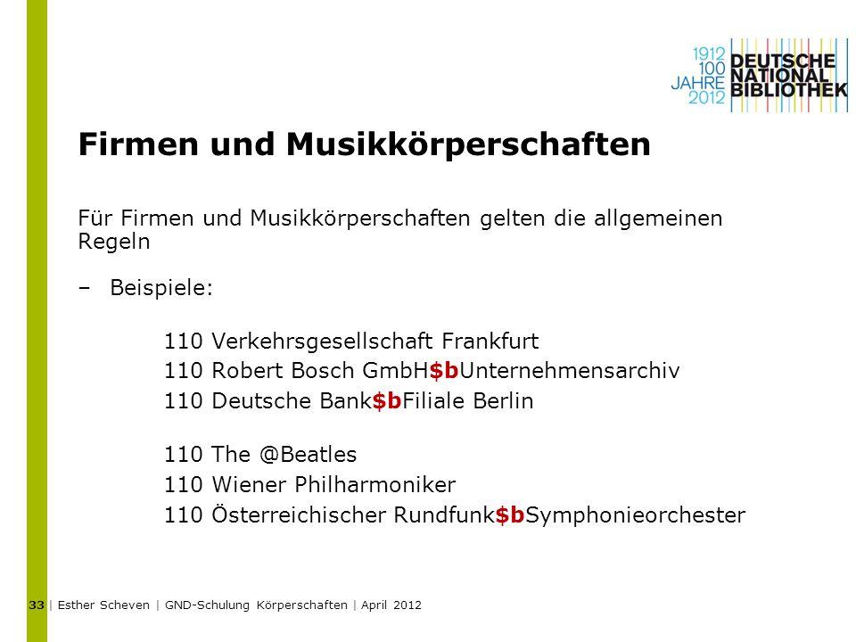 Firmen und Musikkörperschaften Für Firmen und Musikkörperschaften gelten die allgemeinen Regeln –Beispiele: 110 Verkehrsgesellschaft Frankfurt 110 Rob