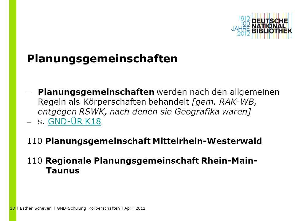 Planungsgemeinschaften Planungsgemeinschaften werden nach den allgemeinen Regeln als Körperschaften behandelt [gem.