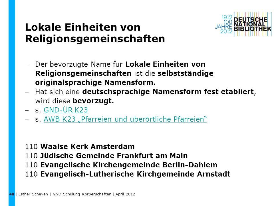 Lokale Einheiten von Religionsgemeinschaften Der bevorzugte Name für Lokale Einheiten von Religionsgemeinschaften ist die selbstständige originalspra