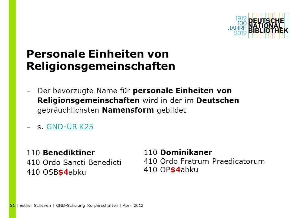Personale Einheiten von Religionsgemeinschaften Der bevorzugte Name für personale Einheiten von Religionsgemeinschaften wird in der im Deutschen gebräuchlichsten Namensform gebildet s.