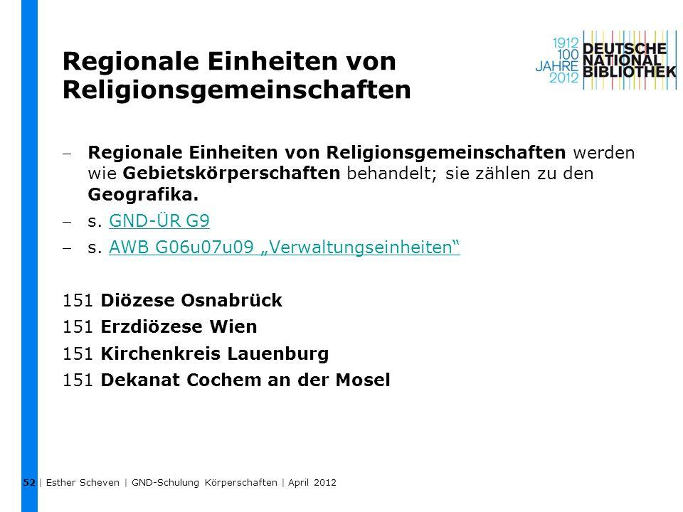 Regionale Einheiten von Religionsgemeinschaften Regionale Einheiten von Religionsgemeinschaften werden wie Gebietskörperschaften behandelt; sie zähle