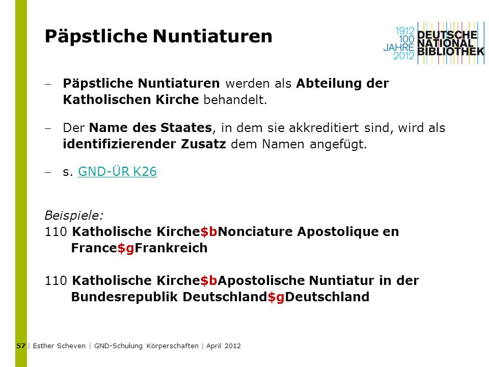 Päpstliche Nuntiaturen Päpstliche Nuntiaturen werden als Abteilung der Katholischen Kirche behandelt. Der Name des Staates, in dem sie akkreditiert