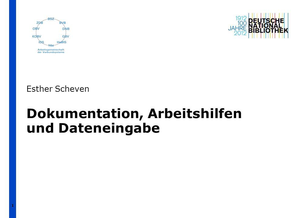 1 Dokumentation, Arbeitshilfen und Dateneingabe Esther Scheven