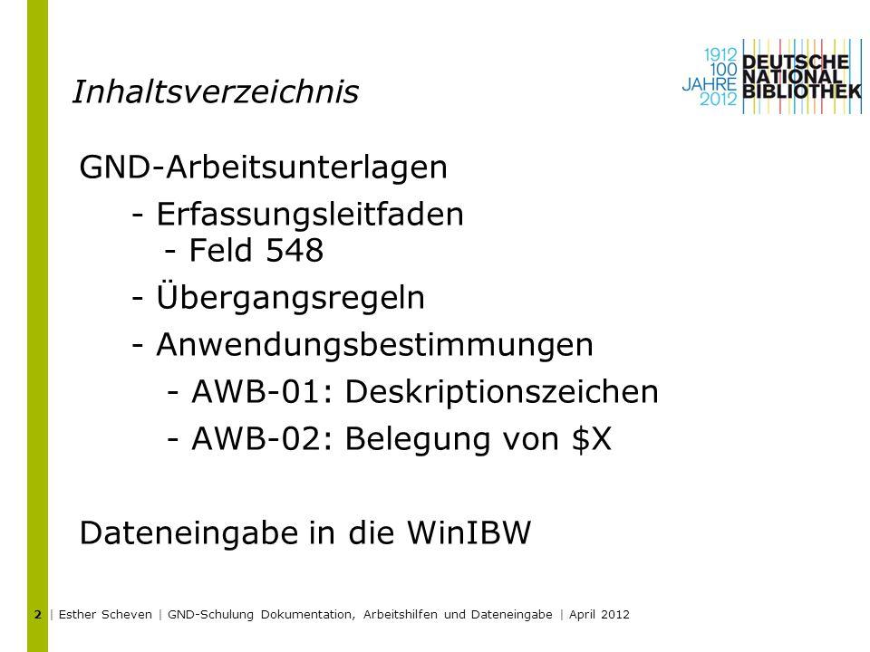 Inhaltsverzeichnis GND-Arbeitsunterlagen - Erfassungsleitfaden - Feld 548 - Übergangsregeln - Anwendungsbestimmungen - AWB-01: Deskriptionszeichen - A