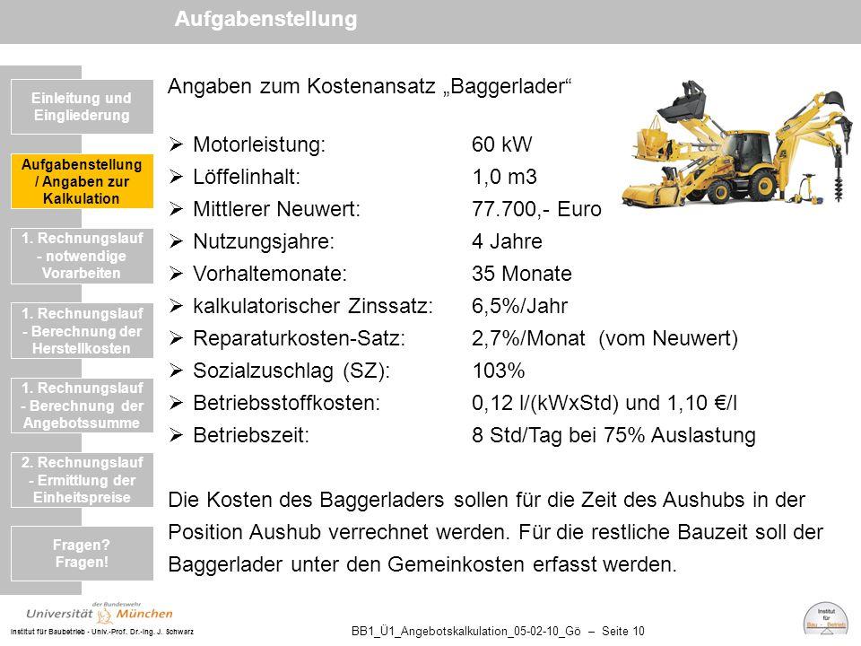 """Institut für Baubetrieb - Univ.-Prof. Dr.-Ing. J. Schwarz BB1_Ü1_Angebotskalkulation_05-02-10_Gö – Seite 10 Angaben zum Kostenansatz """"Baggerlader""""  M"""