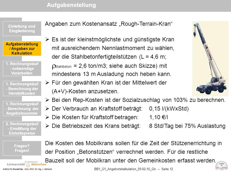"""Institut für Baubetrieb - Univ.-Prof. Dr.-Ing. J. Schwarz BB1_Ü1_Angebotskalkulation_05-02-10_Gö – Seite 12 Angaben zum Kostenansatz """"Rough-Terrain-Kr"""