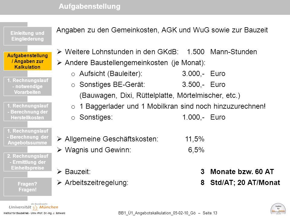 Institut für Baubetrieb - Univ.-Prof. Dr.-Ing. J. Schwarz BB1_Ü1_Angebotskalkulation_05-02-10_Gö – Seite 13 Angaben zu den Gemeinkosten, AGK und WuG s