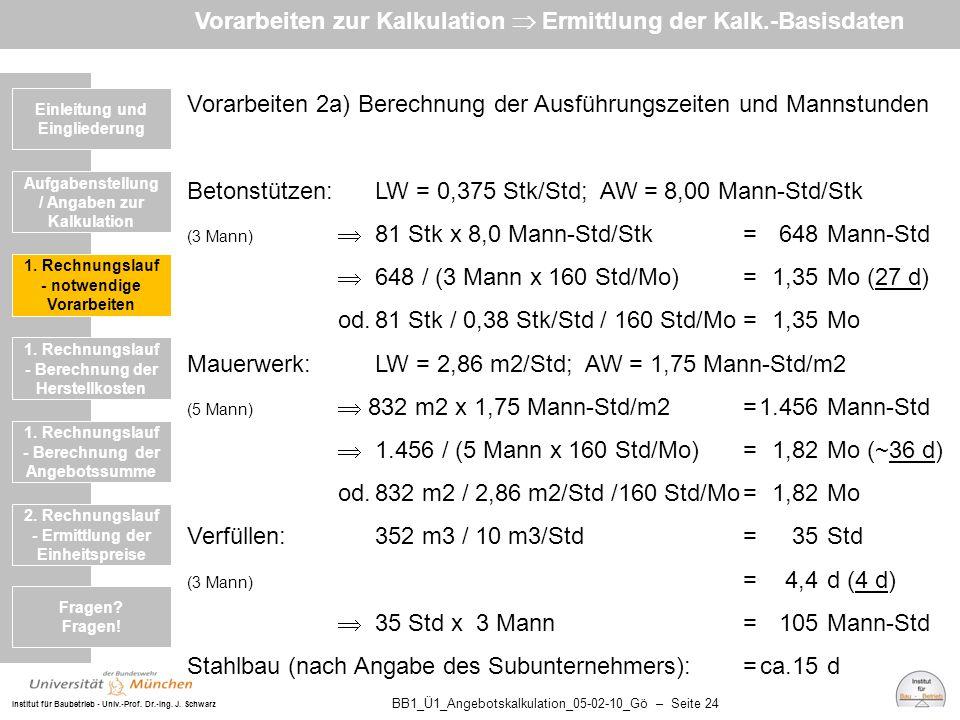 Institut für Baubetrieb - Univ.-Prof. Dr.-Ing. J. Schwarz BB1_Ü1_Angebotskalkulation_05-02-10_Gö – Seite 24 Vorarbeiten 2a) Berechnung der Ausführungs