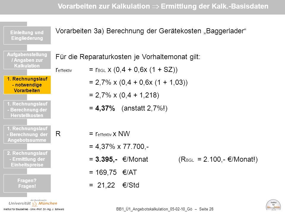 Institut für Baubetrieb - Univ.-Prof. Dr.-Ing. J. Schwarz BB1_Ü1_Angebotskalkulation_05-02-10_Gö – Seite 28 Vorarbeiten 3a) Berechnung der Gerätekoste