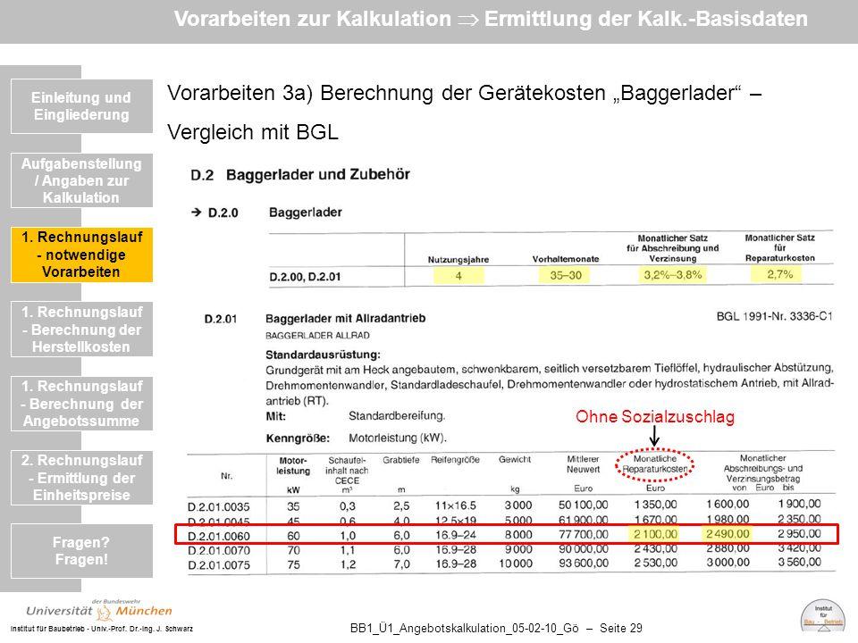Institut für Baubetrieb - Univ.-Prof. Dr.-Ing. J. Schwarz BB1_Ü1_Angebotskalkulation_05-02-10_Gö – Seite 29 Vorarbeiten 3a) Berechnung der Gerätekoste