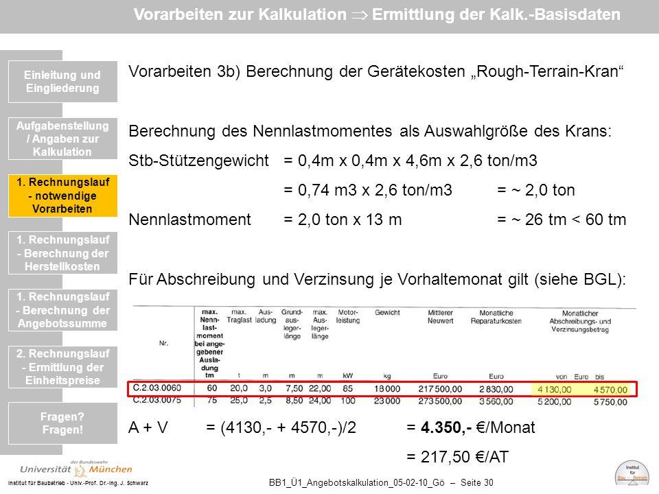 Institut für Baubetrieb - Univ.-Prof. Dr.-Ing. J. Schwarz BB1_Ü1_Angebotskalkulation_05-02-10_Gö – Seite 30 Vorarbeiten 3b) Berechnung der Gerätekoste