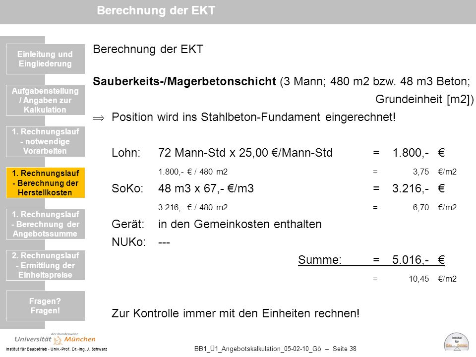 Institut für Baubetrieb - Univ.-Prof. Dr.-Ing. J. Schwarz BB1_Ü1_Angebotskalkulation_05-02-10_Gö – Seite 38 Berechnung der EKT Sauberkeits-/Magerbeton