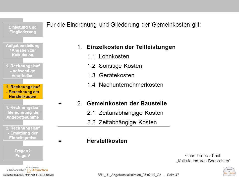 Institut für Baubetrieb - Univ.-Prof. Dr.-Ing. J. Schwarz BB1_Ü1_Angebotskalkulation_05-02-10_Gö – Seite 47 Für die Einordnung und Gliederung der Geme