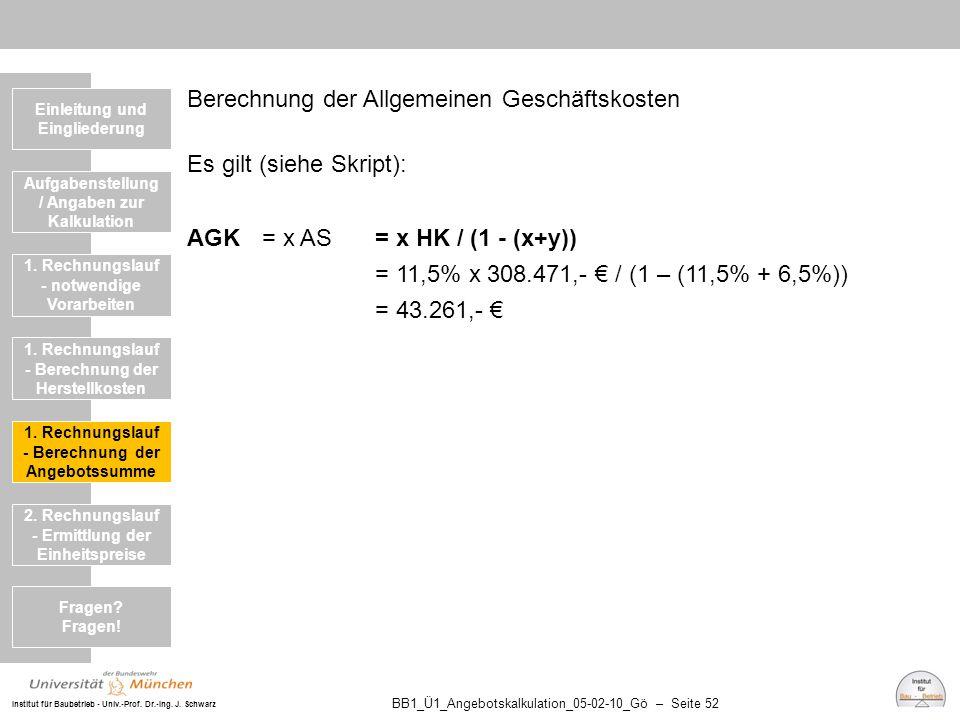 Institut für Baubetrieb - Univ.-Prof. Dr.-Ing. J. Schwarz BB1_Ü1_Angebotskalkulation_05-02-10_Gö – Seite 52 Berechnung der Allgemeinen Geschäftskosten