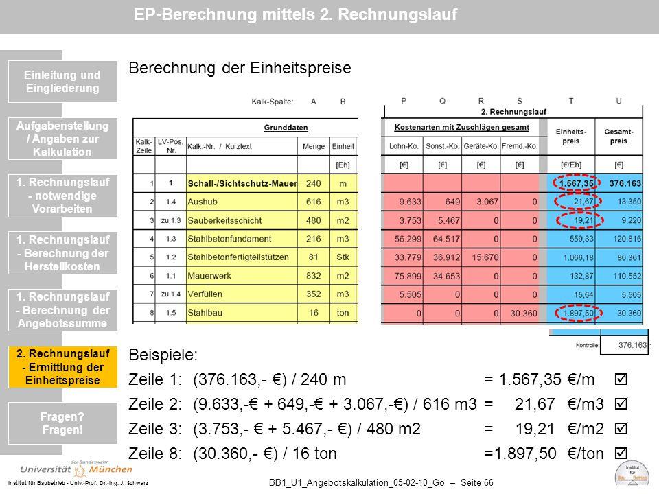 Institut für Baubetrieb - Univ.-Prof. Dr.-Ing. J. Schwarz BB1_Ü1_Angebotskalkulation_05-02-10_Gö – Seite 66 Einleitung und Eingliederung Berechnung de