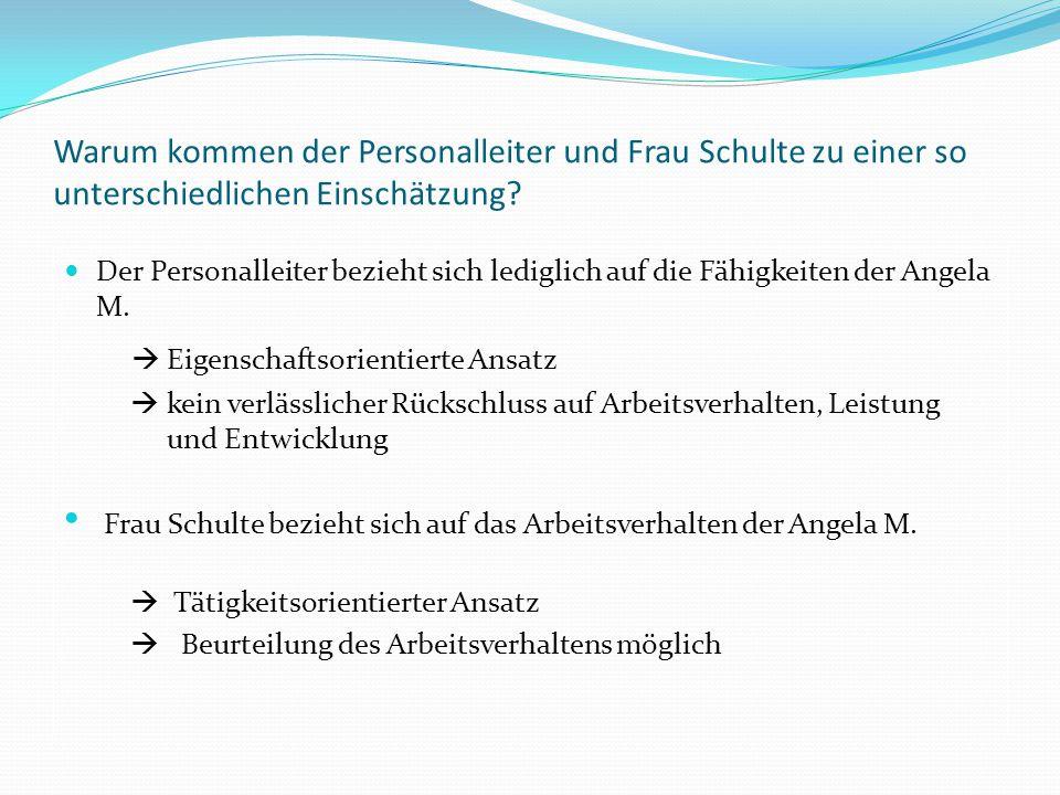 Warum kommen der Personalleiter und Frau Schulte zu einer so unterschiedlichen Einschätzung.