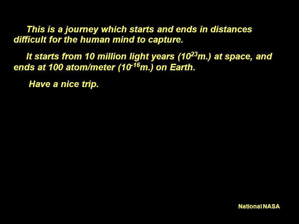 After this journey ask yourself: Can you say whether you are big or small?Can you say whether you are big or small?
