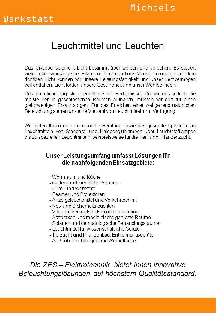 Die ZES – Elektrotechnik bietet Ihnen innovative Beleuchtungslösungen auf höchstem Qualitätsstandard.