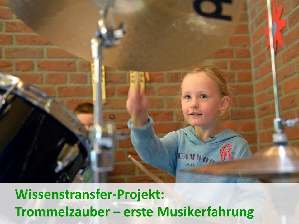 Wissenstransfer-Projekt: Trommelzauber – erste Musikerfahrung
