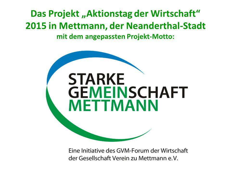 """Das Projekt """"Aktionstag der Wirtschaft 2015 in Mettmann, der Neanderthal-Stadt mit dem angepassten Projekt-Motto:"""