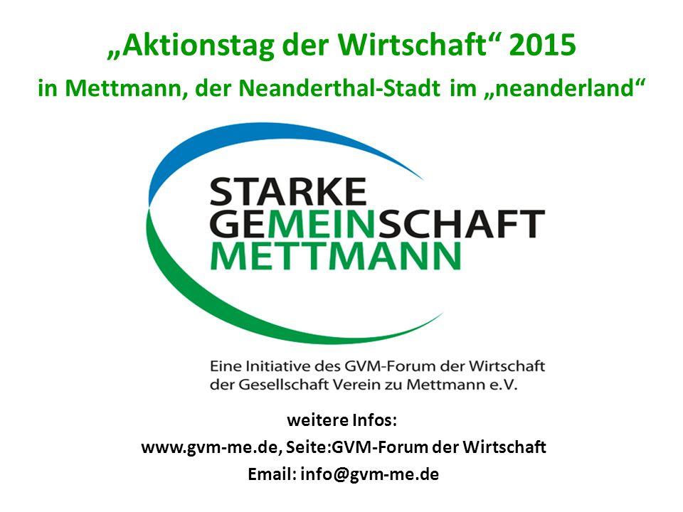 """""""Aktionstag der Wirtschaft 2015 in Mettmann, der Neanderthal-Stadt im """"neanderland weitere Infos: www.gvm-me.de, Seite:GVM-Forum der Wirtschaft Email: info@gvm-me.de"""