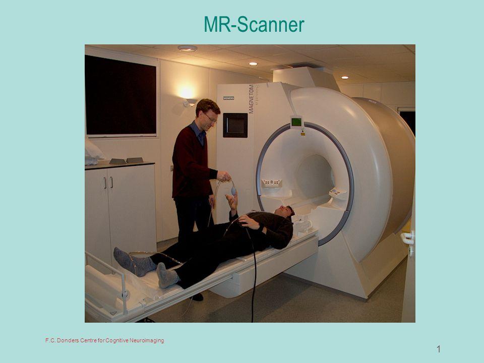 2 F.C. Donders Centre for Cognitive Neuroimaging MR-Scanner