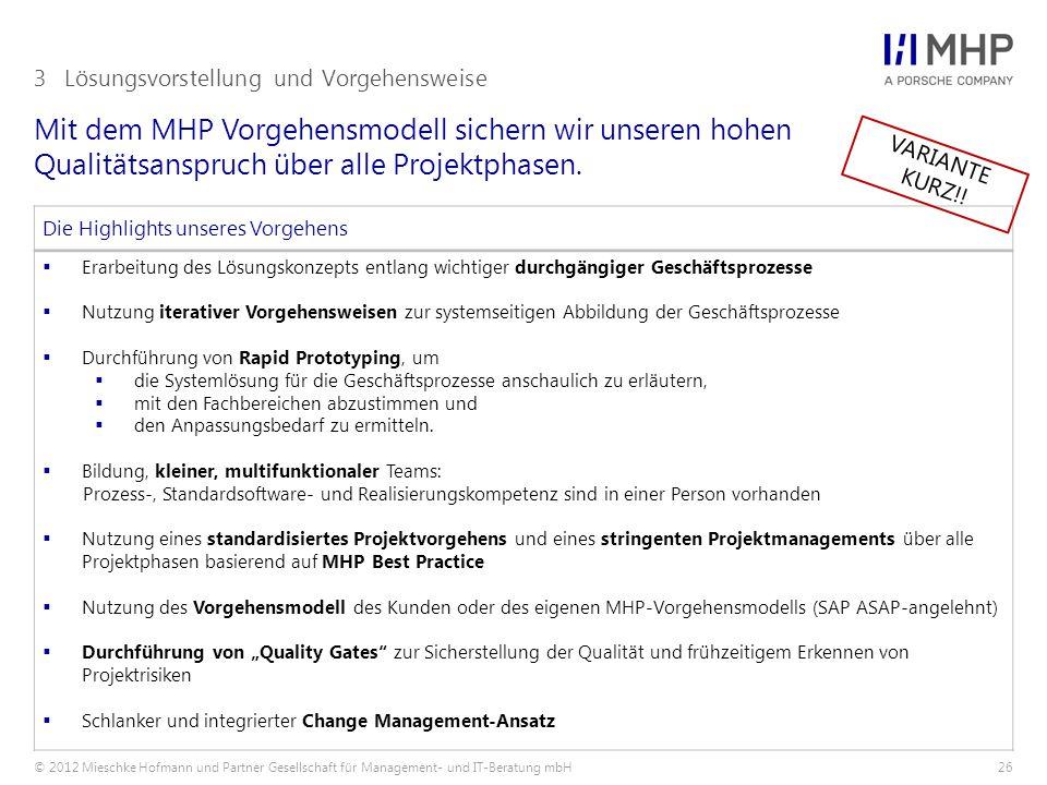 © 2012 Mieschke Hofmann und Partner Gesellschaft für Management- und IT-Beratung mbH26 Mit dem MHP Vorgehensmodell sichern wir unseren hohen Qualitäts