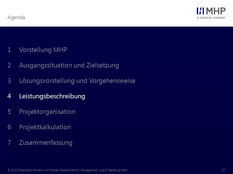 Agenda © 2012 Mieschke Hofmann und Partner Gesellschaft für Management- und IT-Beratung mbH37 1Vorstellung MHP 2Ausgangssituation und Zielsetzung 3Lös
