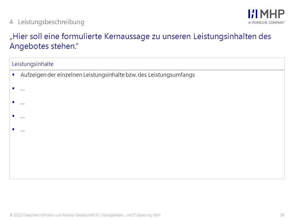 """© 2012 Mieschke Hofmann und Partner Gesellschaft für Management- und IT-Beratung mbH39 """"Hier soll eine formulierte Kernaussage zu unseren Leistungsinh"""