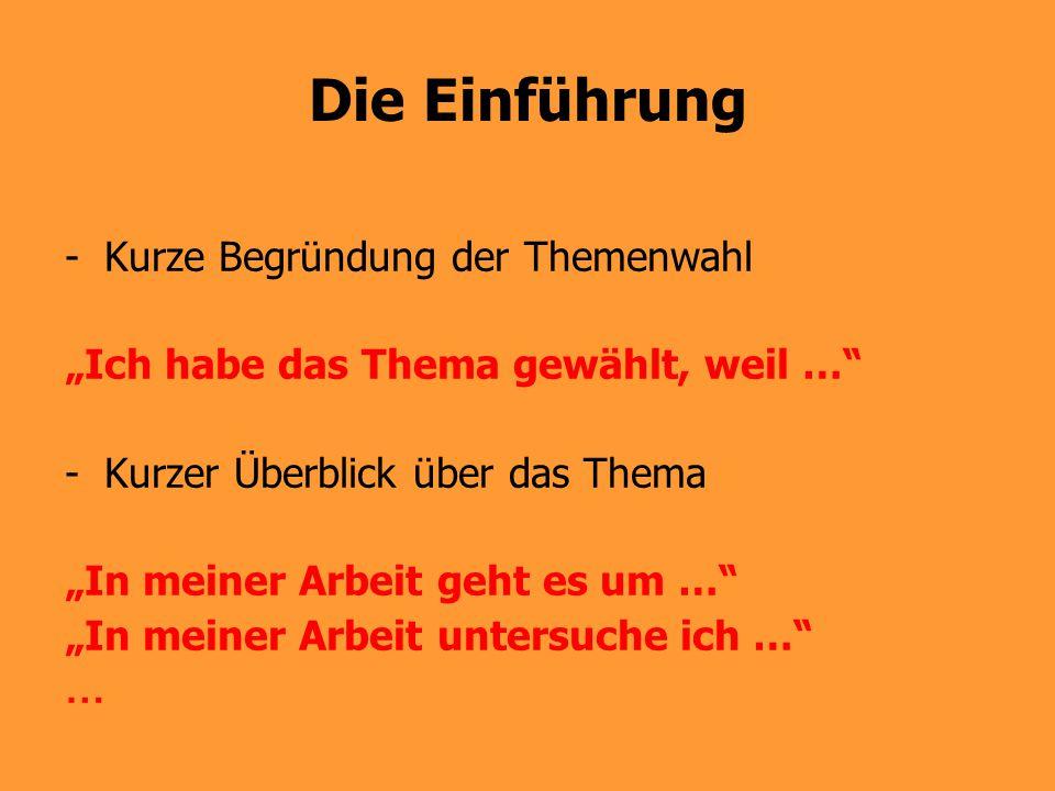 Die thematische Erarbeitung -Lösung der Aufgabe laut Aufgabenstellung -Umfang der thematischen Erarbeitung ca.